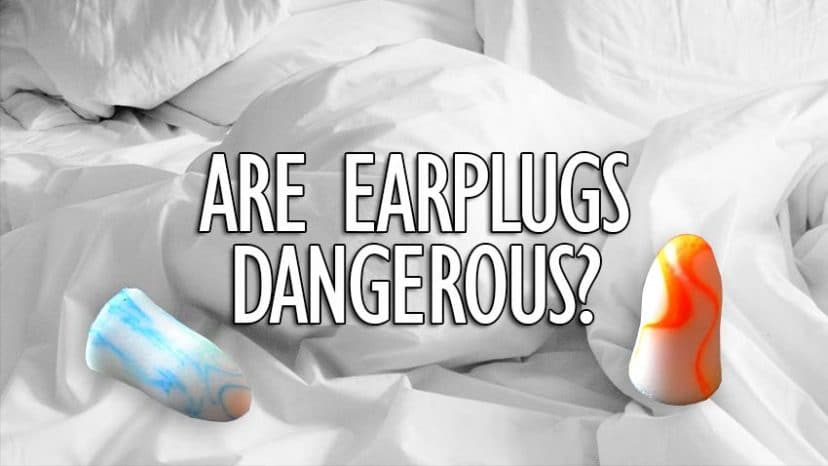 are earplugs dangerous can i sleep with them every night