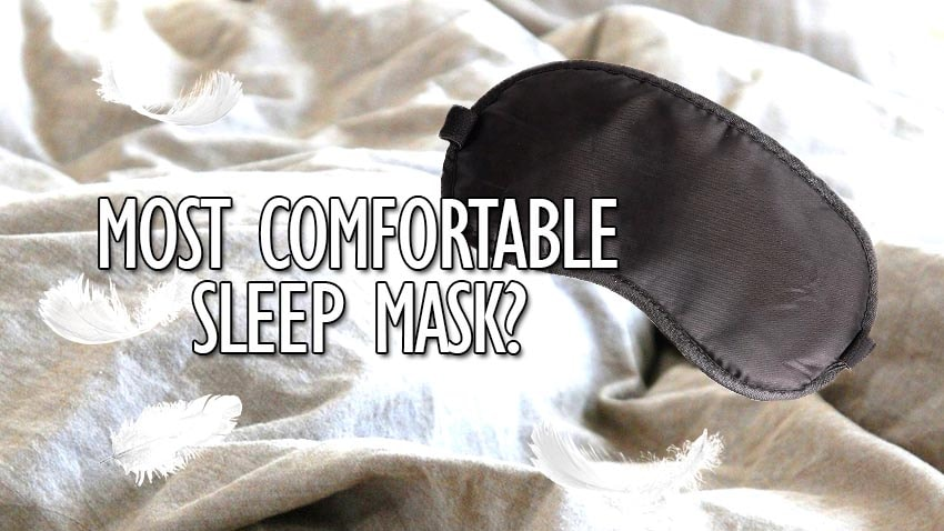 most comfortable sleep mask