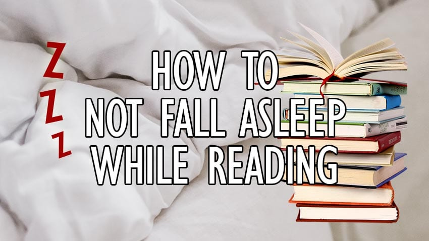how to not fall asleep while reading a book