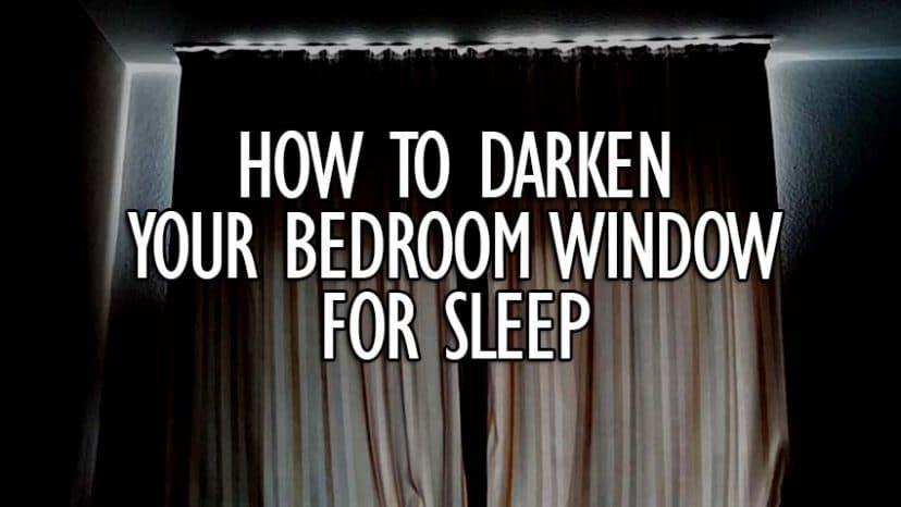 darken bedroom window for sleep