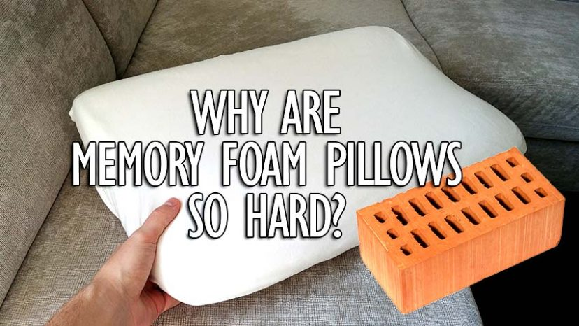 why are foam memory pillows so hard?