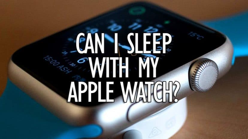 can i sleep with my apple watch on
