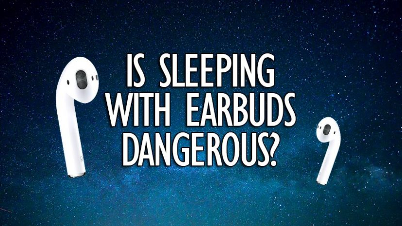 is sleeping with earbuds dangerous