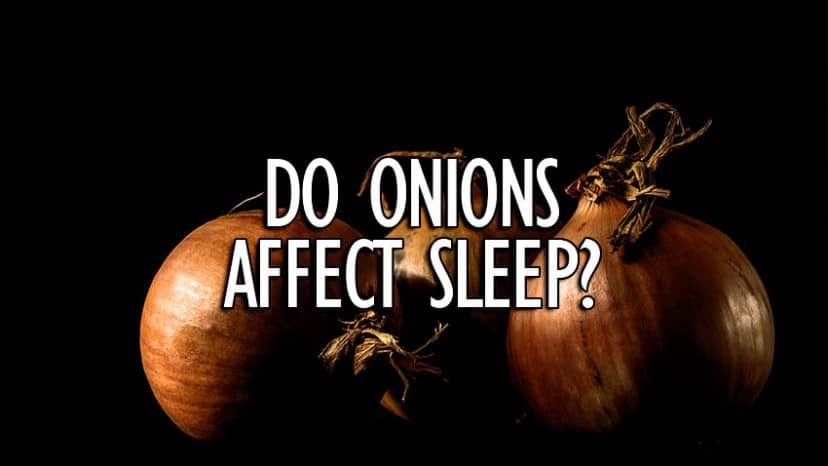 do onions affect sleep